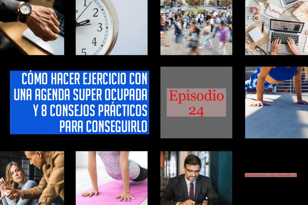 Cómo hacer Ejercicio sin tiempo: 8 consejos prácticos para hacer ejercicio con una agenda ocupada | Episodio 24